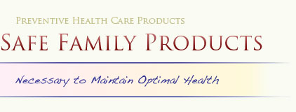 Preventive Health Care Products | Safe Household Products